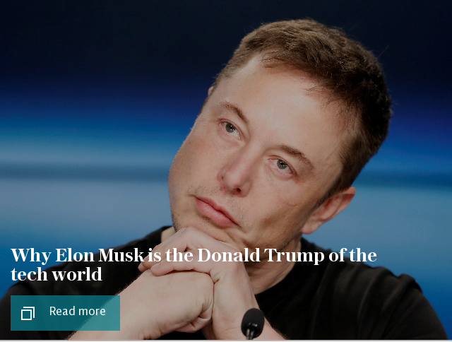 Why Elon Musk is the Donald Trump of the tech world