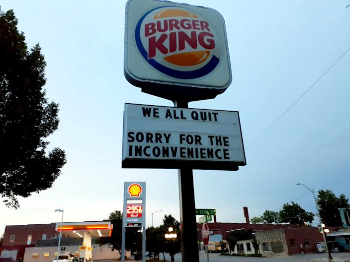 """Staff at a Burger King in Lincoln, Nebraska announced their resignations on the sign outside the restaurant.<span class=""""copyright"""">Rachael Flores—SWNS</span>"""