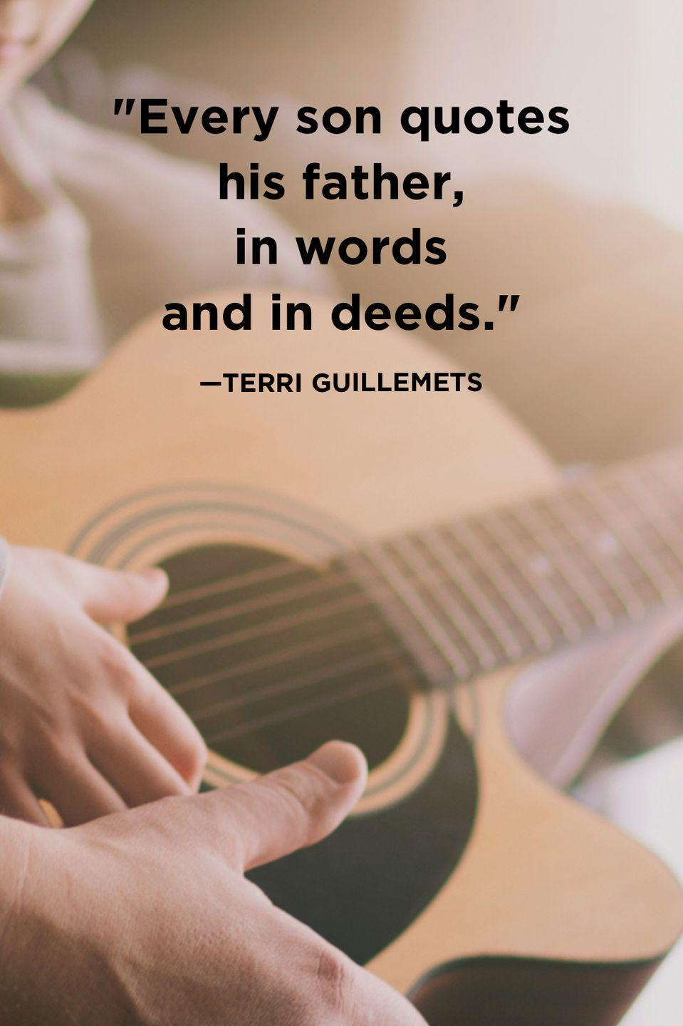 """<p>""""Every son quotes his father, in words and in deeds.""""</p>"""
