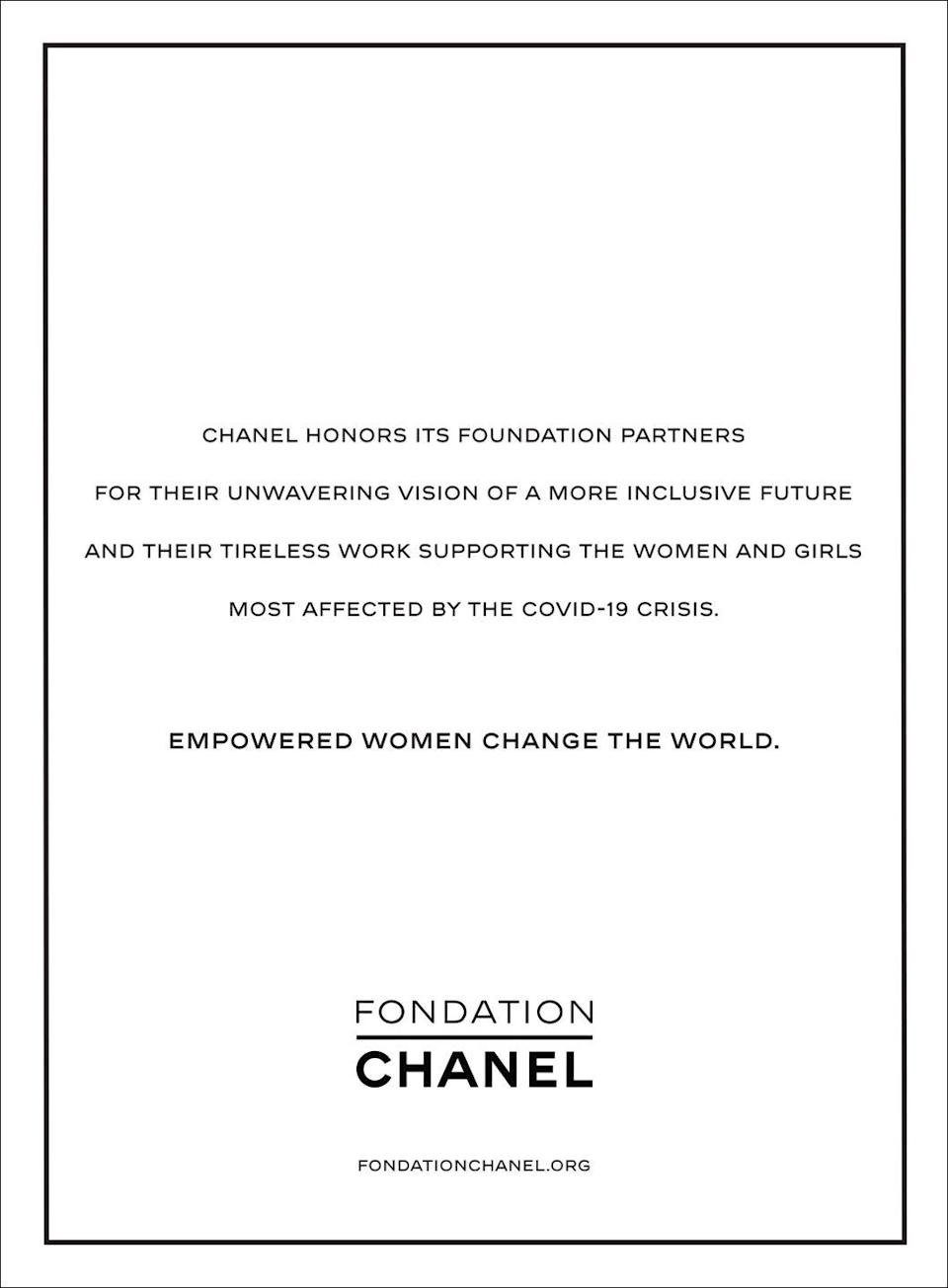 """<p>Chanel honors its foundation partners for their unwavering vision of a more inclusive future and their tireless work supporting the women and girls most affected by the COVID-19 crisis.</p><p>Empowered women change the world. Learn more <a href=""""http://www.fondationchanel.org/fr/"""" rel=""""nofollow noopener"""" target=""""_blank"""" data-ylk=""""slk:here."""" class=""""link rapid-noclick-resp"""">here. </a></p>"""