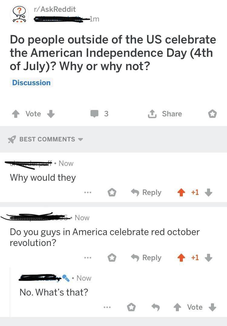 One person asks if other countries celebrate the 4th of July and another responds asking why would they