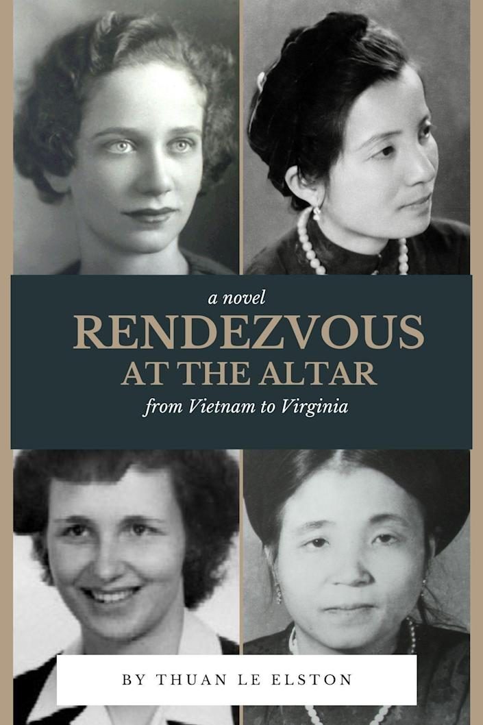 """Book cover to """"Rendezvous at the Altar: From Vietnam to Virginia,"""" which will be published by Rand-Smith Books on Sept. 14, 2021."""