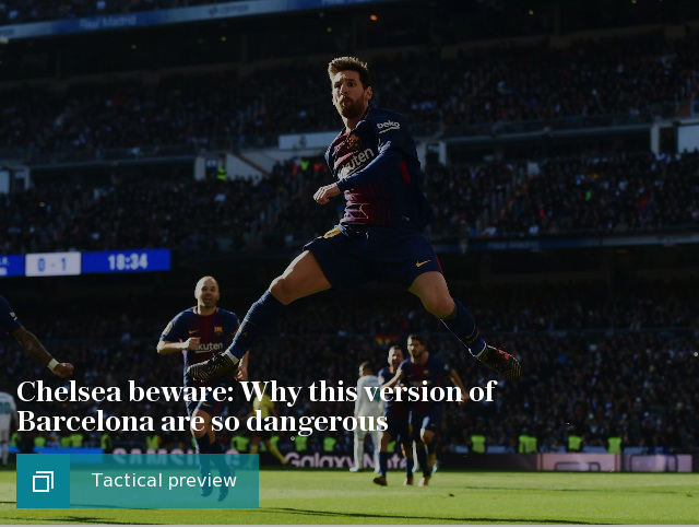 Chelsea beware: Why this version of Barcelona are so dangerous