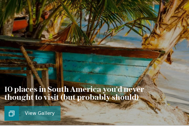 10 places in South America you never thought to visit