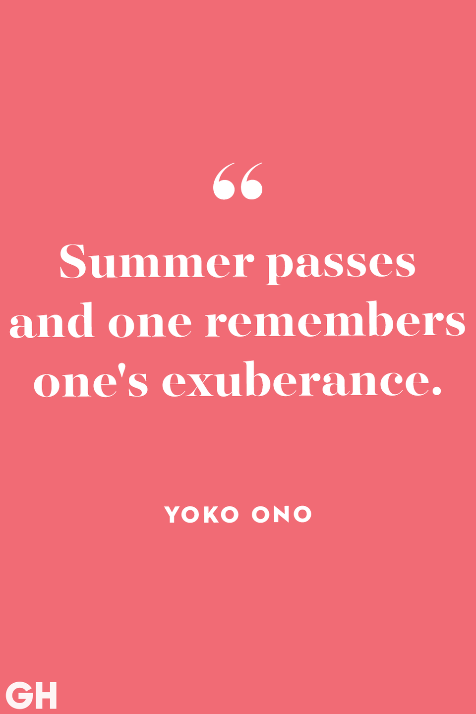 """<p><strong>""""</strong>Summer passes and one remembers one's exuberance.""""</p>"""
