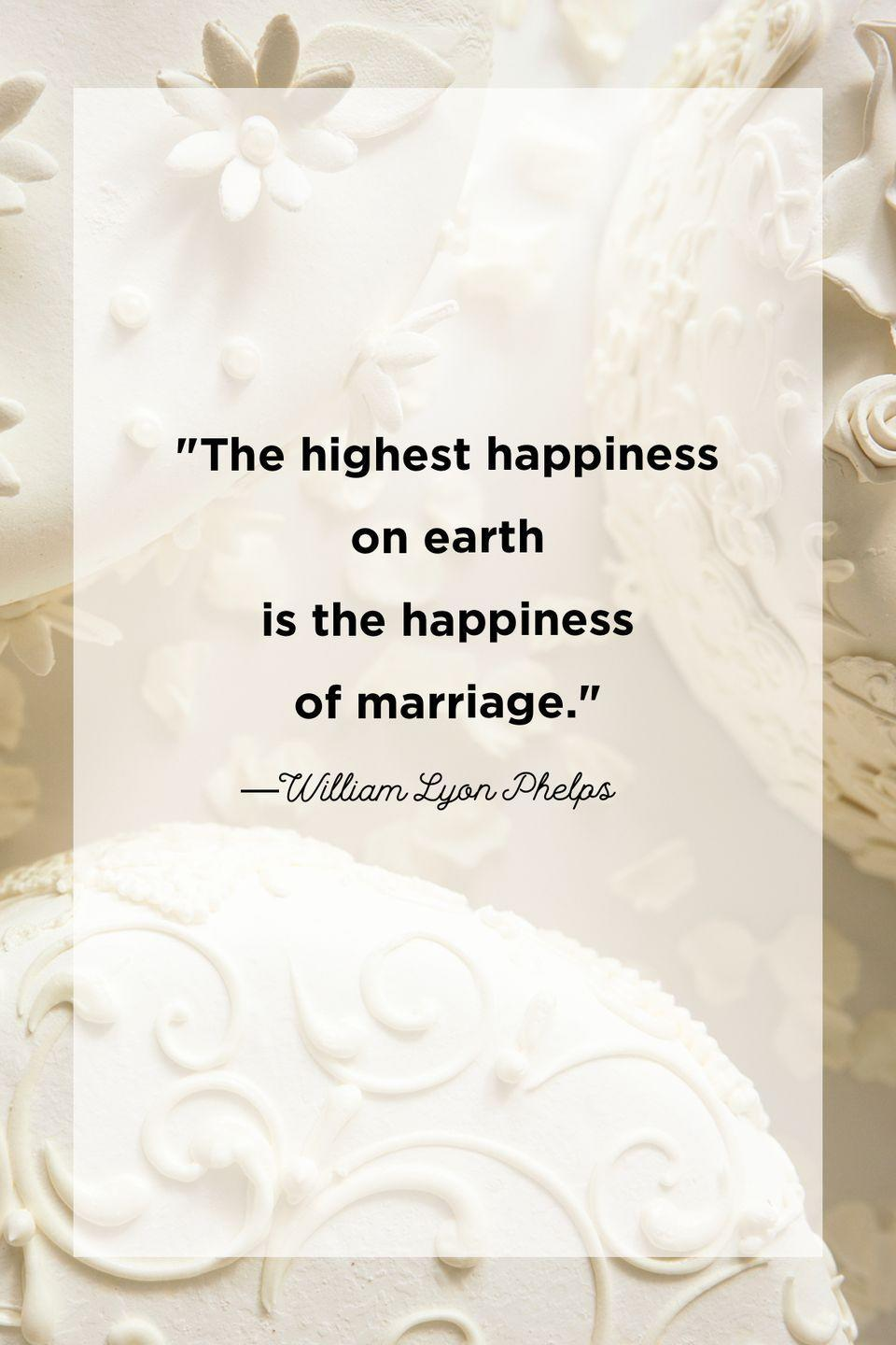 """<p>""""The highest happiness on earth is the happiness of marriage.""""</p>"""