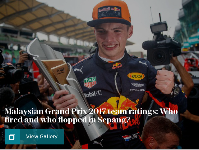 Malaysian Grand Prix 2017 team ratings: Who fired and who flopped in Sepang?