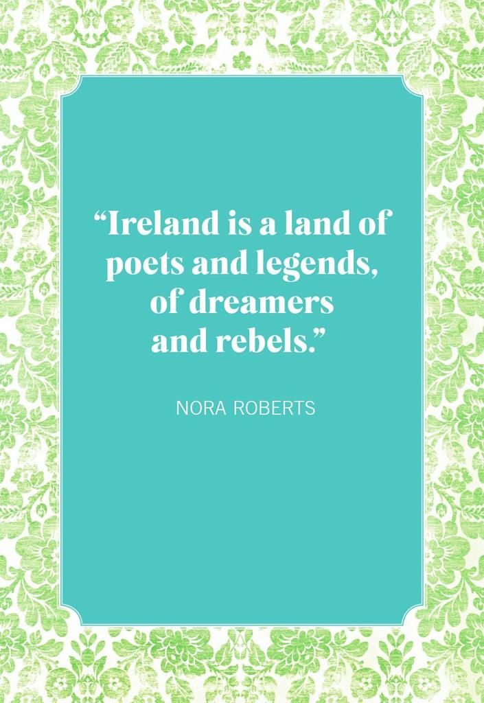 """<p>""""Ireland is a land of poets and legends, of dreamers and rebels.""""</p>"""