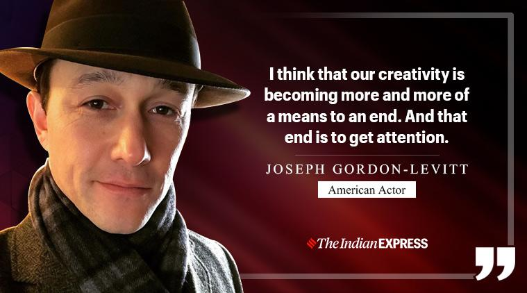 Life Positive, Life Positive thoughts, Life Positive motivation, getting attention, the process of paying attention, Joseph Gordon-Levitt, Indian Express, Indian Express news