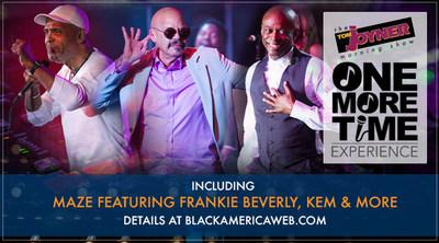 Tom Joyner presents the One More Time Experience tour, a series of unforgettable evenings of live music and performances celebrating 25 years of the Tom Joyner Morning Show. The tour launches in May and will feature artists including Maze featuring Frankie Beverly, KEM and more.