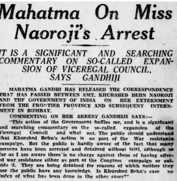 Gandhi on Khurshedben's arrest: after Khurshedben's arrest in Waziristan, the British government ordered her externment from the NWFP, an order which Khurshedben insisted on defying. Her subsequent imprisonment pushed Gandhi to make a public statement criticizing the government's treatment of her.