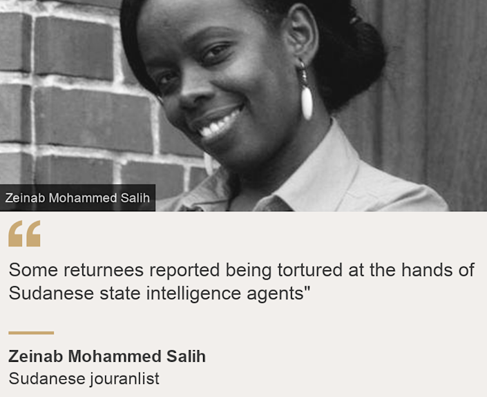 """Some returnees reported being tortured at the hands of Sudanese state intelligence agents"""", Source: Zeinab Mohammed Salih, Source description: Sudanese jouranlist, Image: Zeinab Mohammed Salih"