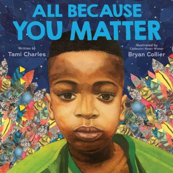 """All Because You Matter,"" by Tami Charles; art by Bryan Collier"