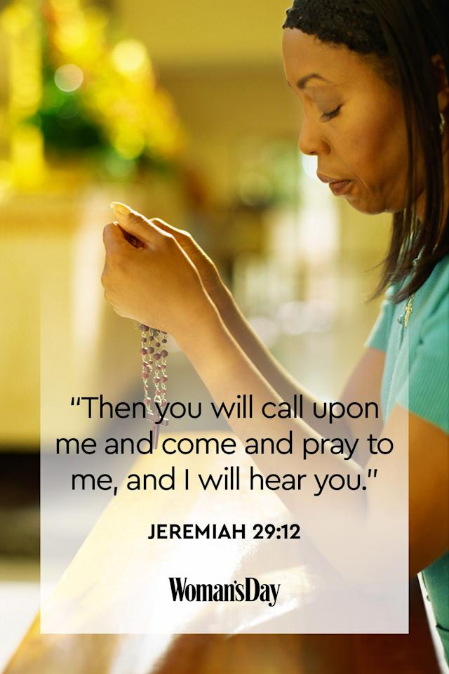 "<p>""Then you will call upon me and come and pray to me, and I will hear you.""</p><p><strong>The Good News: </strong>The Lord is always listening — prayer is just our direct line to Him.<strong></strong></p>"