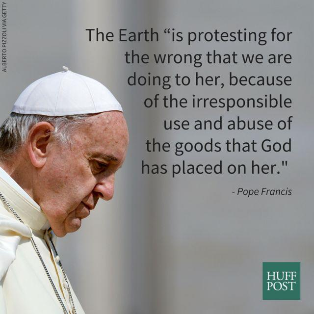 """From a draft of """"Laudato Sii,"""" translated by<a href=""""http://www.theguardian.com/world/2015/jun/15/pope-francis-destruction-ecosystem-leaked-encyclical"""" rel=""""nofollow noopener"""" target=""""_blank"""" data-ylk=""""slk:The Guardian."""" class=""""link rapid-noclick-resp""""> The Guardian.</a>"""