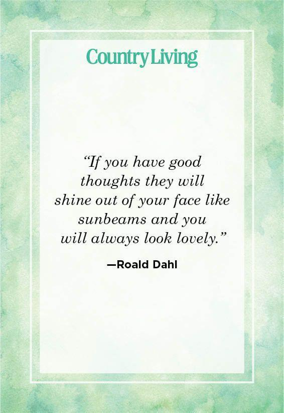 """<p>""""If you have good thoughts they will shine out of your face like sunbeams and you will always look lovely.""""</p>"""