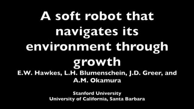 A soft robot that moves by growing.