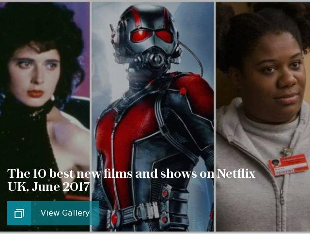 Netflix June 2017 best films and shows
