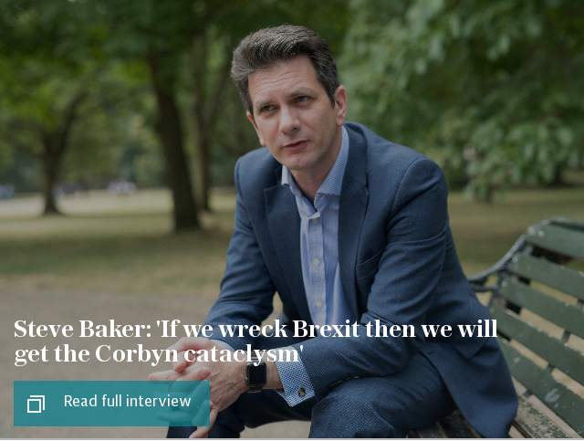 Steve Baker: 'If we wreck Brexit then we will get the Corbyn cataclysm'