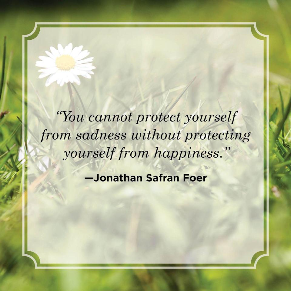"""<p>""""You cannot protect yourself from sadness without protecting yourself from happiness.""""</p>"""