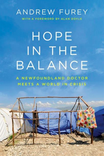 Hope In the Balance: A Newfoundland Doctor Meets a World in Crisis by Andrew Furey (Photo via Chapters Indigo)
