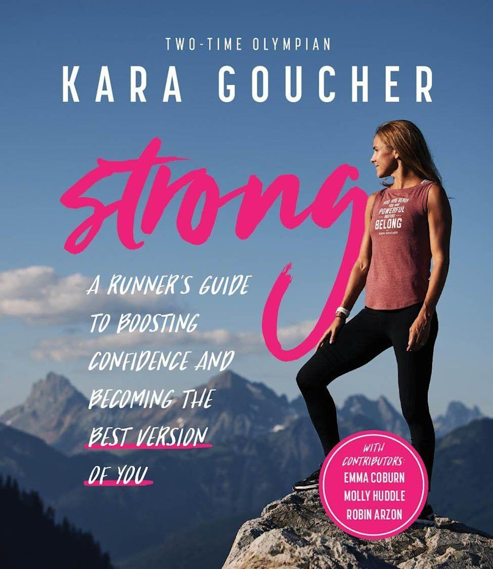 """<p><strong>Kara Goucher</strong></p><p>amazon.com</p><p><strong>$16.31</strong></p><p><a href=""""https://www.amazon.com/dp/1944515593?tag=syn-yahoo-20&ascsubtag=%5Bartid%7C2140.g.24270365%5Bsrc%7Cyahoo-us"""" rel=""""nofollow noopener"""" target=""""_blank"""" data-ylk=""""slk:Shop Now"""" class=""""link rapid-noclick-resp"""">Shop Now</a></p><p>This book shares insight from Olympic marathoner Kara Goucher, along with guided confidence-boosting activities your workout buddy can incorporate into her daily routine.</p>"""