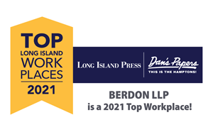Berdon LLP has been awarded a Top Workplaces 2021 honor by Long Island Press and Dan's Papers.