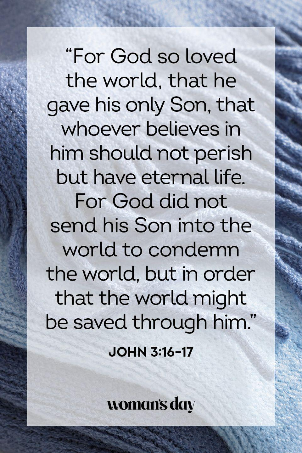 "<p>""For God so loved the world, that he gave his only Son, that whoever believes in him should not perish but have eternal life. For God did not send his Son into the world to condemn the world, but in order that the world might be saved through him.""</p><p><strong>The Good News:</strong> Salvation, and the confidence that comes with it, are always available to us through the grace of Jesus Christ.</p>"