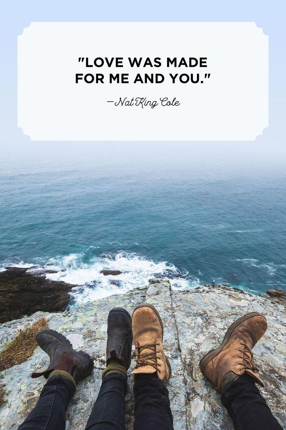 """<p>""""Love was made for me and you.""""</p>"""