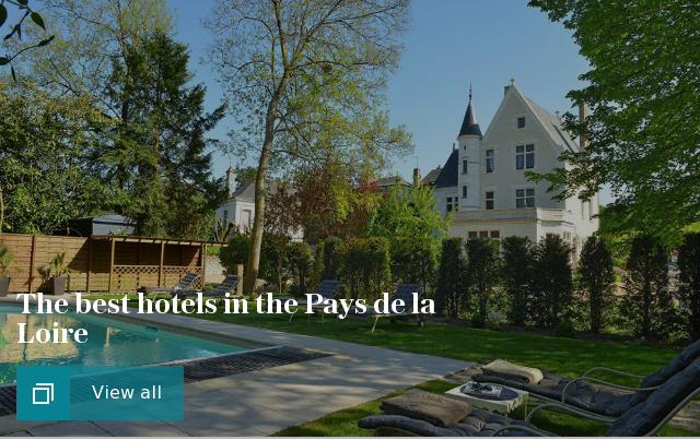 The best hotels in the Pays de la Loire