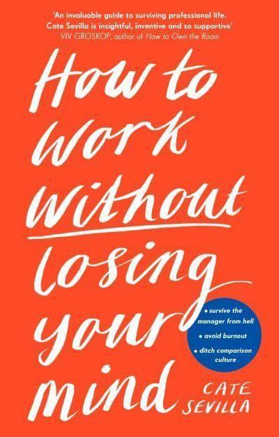 """<p>If you want an indispensable guide to navigating your career (and have a laugh along the way) this is the book for you. Cate Sevilla mines her own experiences working for big tech and scrappy start-ups to make the point that success at work should never come at the cost of your sanity.</p><p><a class=""""link rapid-noclick-resp"""" href=""""https://www.amazon.com/Work-Without-Losing-Your-Mind/dp/0241439663/ref=sr_1_1?crid=10PUTB96GA6I0&keywords=how+to+work+without+losing+your+mind&qid=1617263910&s=books&sprefix=HOW+TO+WORK+WITHOUT%2Cstripbooks-intl-ship%2C213&sr=1-1&tag=hearstuk-yahoo-21&ascsubtag=%5Bartid%7C1927.g.35995848%5Bsrc%7Cyahoo-uk"""" rel=""""nofollow noopener"""" target=""""_blank"""" data-ylk=""""slk:SHOP NOW"""">SHOP NOW </a> </p>"""