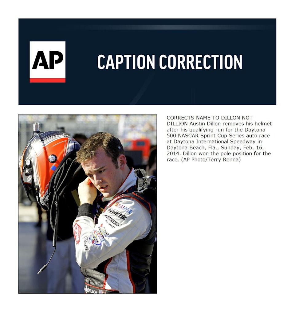 CORRECTS NAME TO DILLON NOT DILLION Austin Dillon removes his helmet after his qualifying run for the Daytona 500 NASCAR Sprint Cup Series auto race at Daytona International Speedway in Daytona Beach, Fla., Sunday, Feb. 16, 2014. Dillon won the pole position for the race. (AP Photo/Terry Renna)