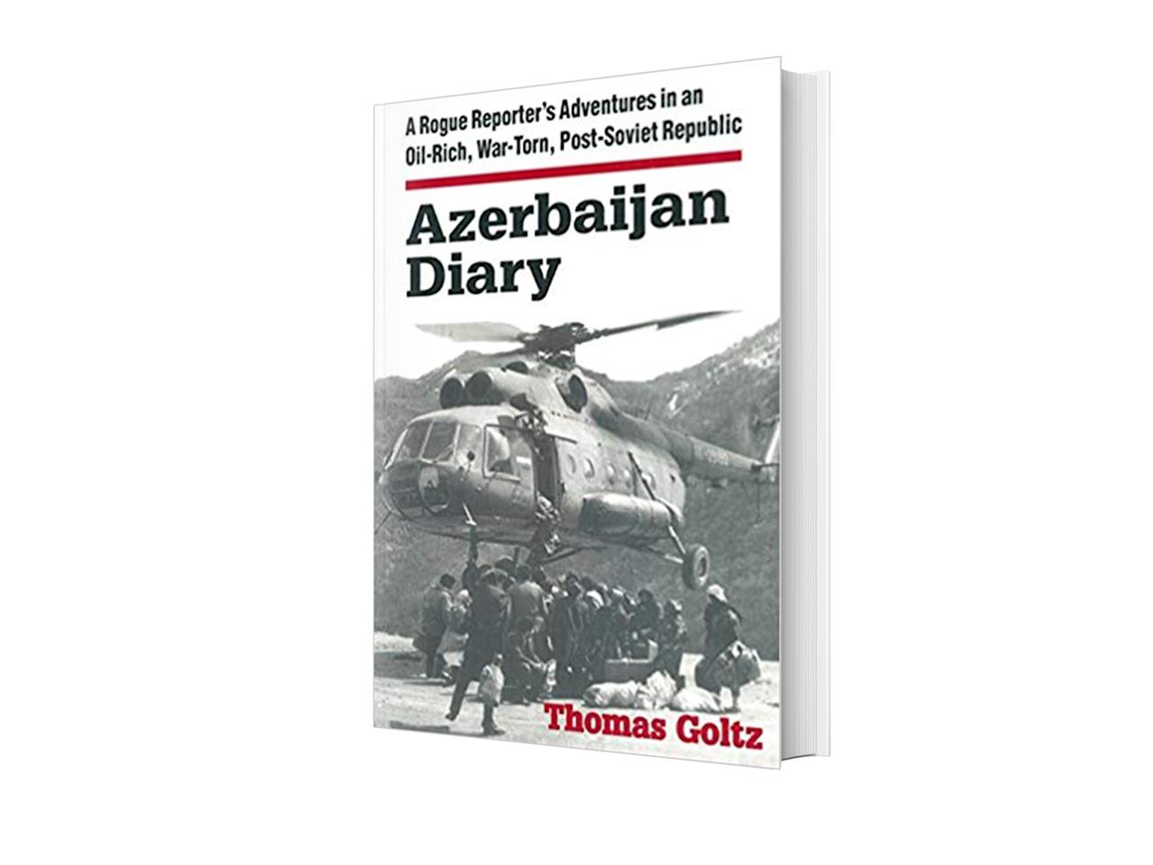 """<p>""""<em>The Azerbaijan Diary: A Rogue Reporter's Adventures in an Oil-Rich, War-Torn, Post-Soviet Republic</em> provides a unique, albeit somewhat painful, firsthand account of the birth of independent Azerbaijan. Traveling to the region on an academic grant, Thomas Goltz becomes the first outside contemporary chronicler of a new state emerging from the ruins of the USSR. His passionate, provocative, and perceptive writing on the difficult early years of independence sets a dramatic contrast to Azerbaijan's successful development today.""""—H.E. Elin Süleymanov</p> <p><strong>Buy now:</strong> <em>The Azerbaijan Diary</em> by Thomas Goltz, <a href=""""https://www.amazon.com/Tobacconist-Robert-Seethaler-ebook/dp/B01EZ1MYVC""""><em>am</em></a><a href=""""https://amzn.to/2MUuCCQ"""" rel=""""nofollow"""" target=""""_blank""""><em>azon.com</em></a></p>"""