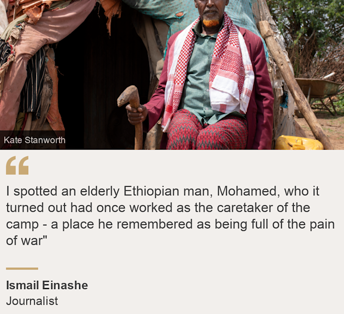 """I spotted an elderly Ethiopian man, Mohamed, who it turned out had once worked as the caretaker of the camp - a place he remembered as being full of the pain of war"""", Source: Ismail Einashe , Source description: Journalist, Image: Mohamed, who was once caretaker of Hartisheik refugee camp in Ethiopia"