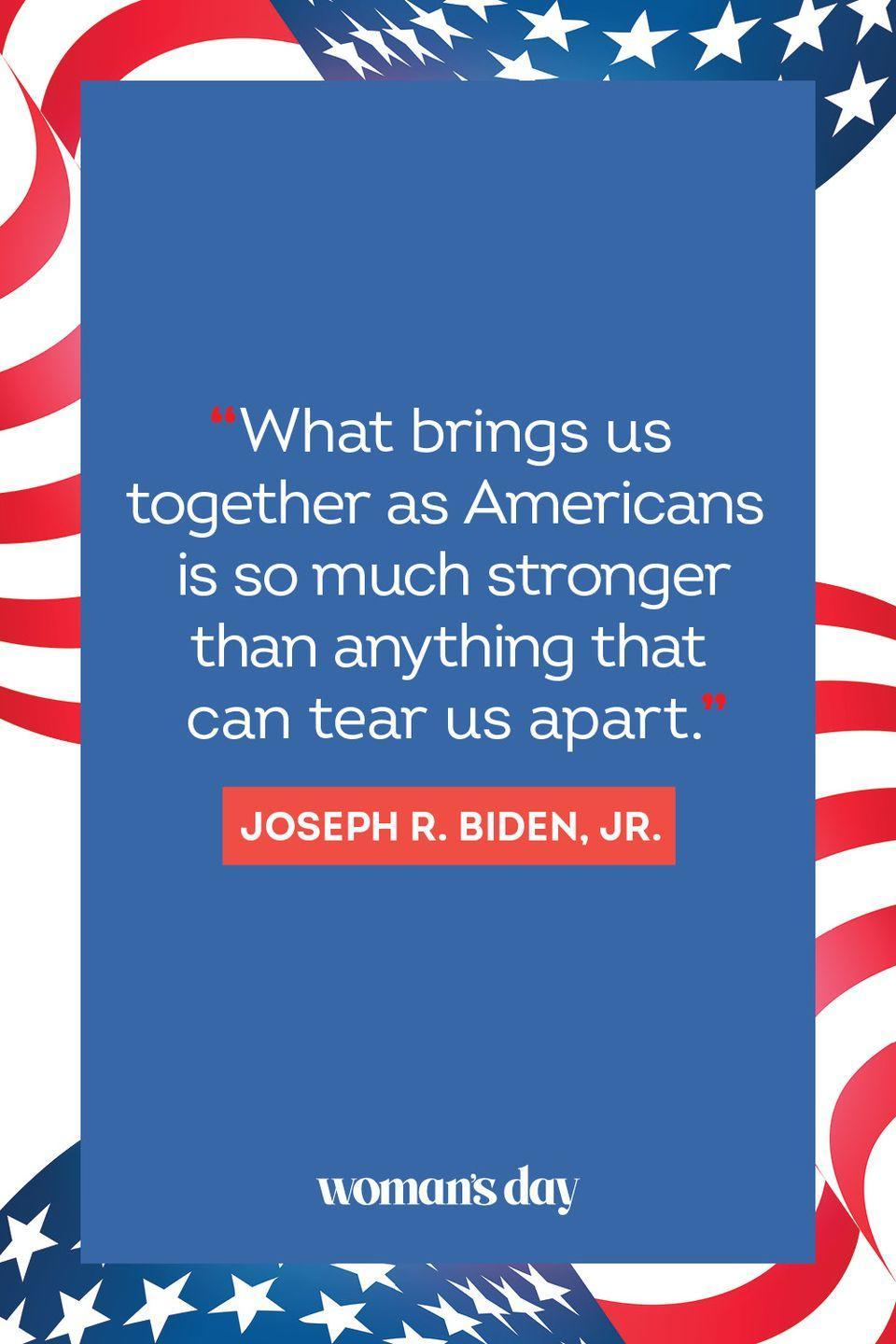 """<p>""""What brings us together as Americans is so much stronger than anything that can tear us apart."""" </p>"""