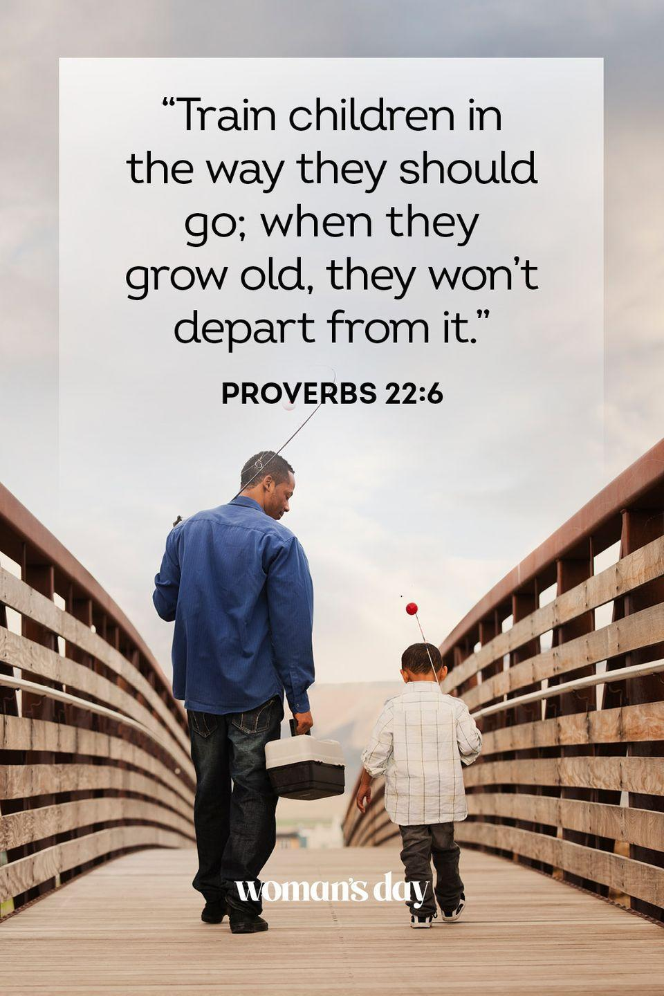 """<p>""""Train children in the way they should go; when they grow old, they won't depart from it.""""</p><p><strong>The Good News:</strong> So much of who you turn out to be comes from how you were raised. Send this passage to a dad who helped you get to where you are today.</p>"""