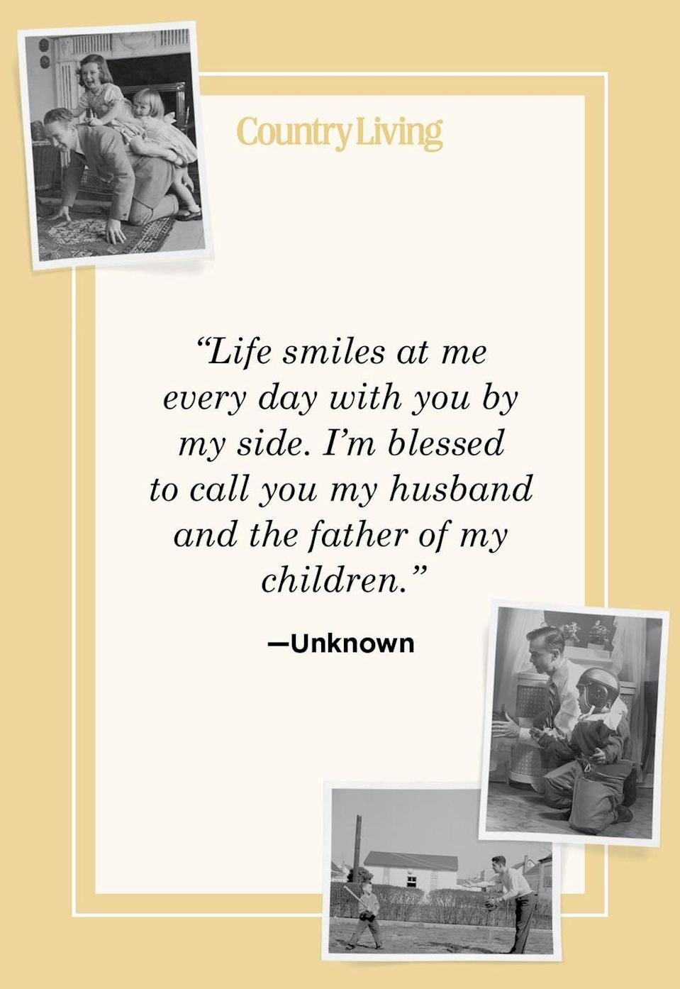 """<p>""""Life smiles at me every day with you by my side. I'm blessed to call you my husband and the father of my children."""" </p>"""