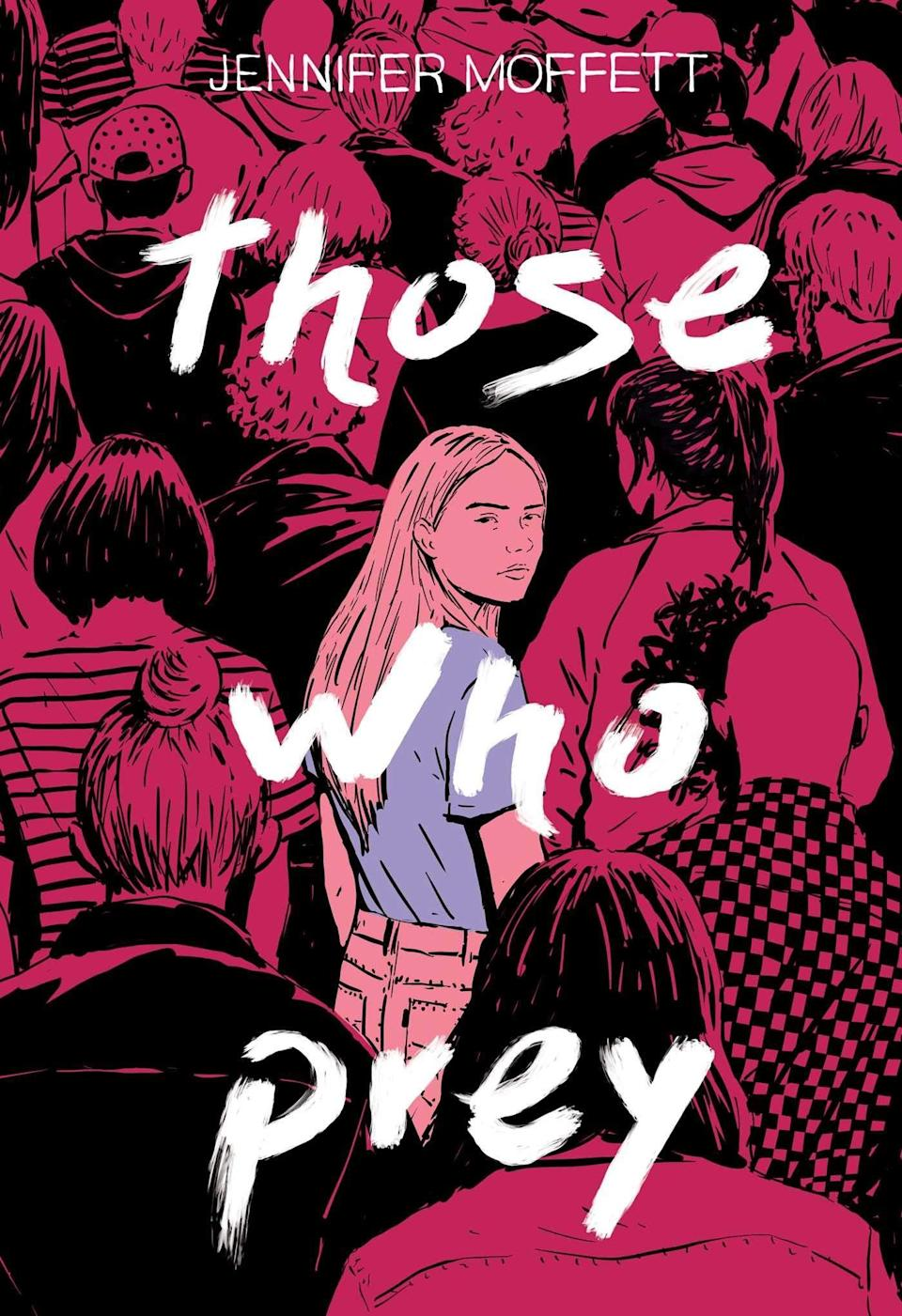 <p>A young woman's freshman year at college takes a dark turn in <span><strong>Those Who Prey</strong></span> by Jennifer Moffett. When Emily's college experience turns out to be lonely and isolating, she falls prey to a cult called the Kingdom. At first the group gives her a sense of belonging, but it's not long before Emily realizes she's in way over her head.</p> <p><em>Out Nov. 10</em></p>