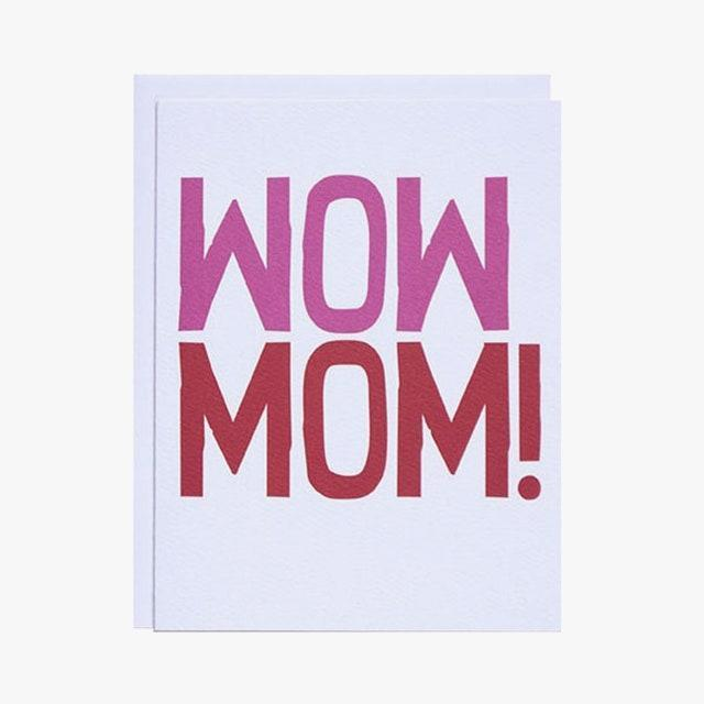 "$5, etsy.com. <a href=""https://www.etsy.com/listing/510901213/wow-mom-mothers-day-note-card"" rel=""nofollow noopener"" target=""_blank"" data-ylk=""slk:Get it now!"" class=""link rapid-noclick-resp"">Get it now!</a>"