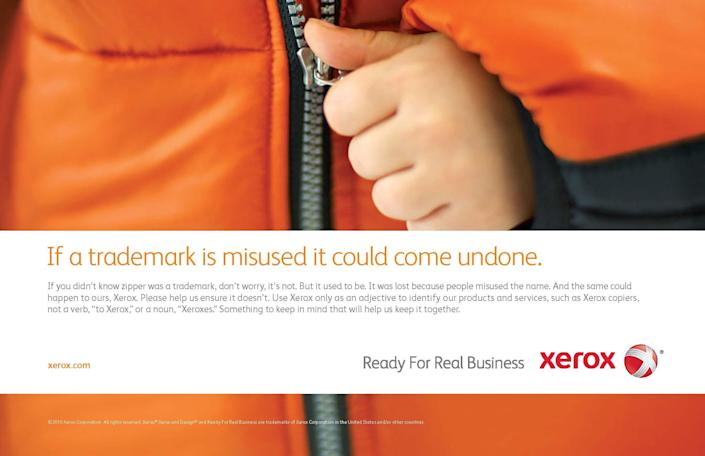 This photo provided by Xerox shows an advertisement for Xerox. Xerox did it with photocopiers. Band-Aid did it with bandages. Aspirin did it with headache meds. Google did it with search engines. Now, iPad is doing it with tablet computers. They all managed to change the English language by turning their brand names into nouns. Two years after its release, and hundreds of competitors later, iPad has become the word people use when they want a tablet. In many consumers' minds, there are no others. (AP Photo/Xerox)