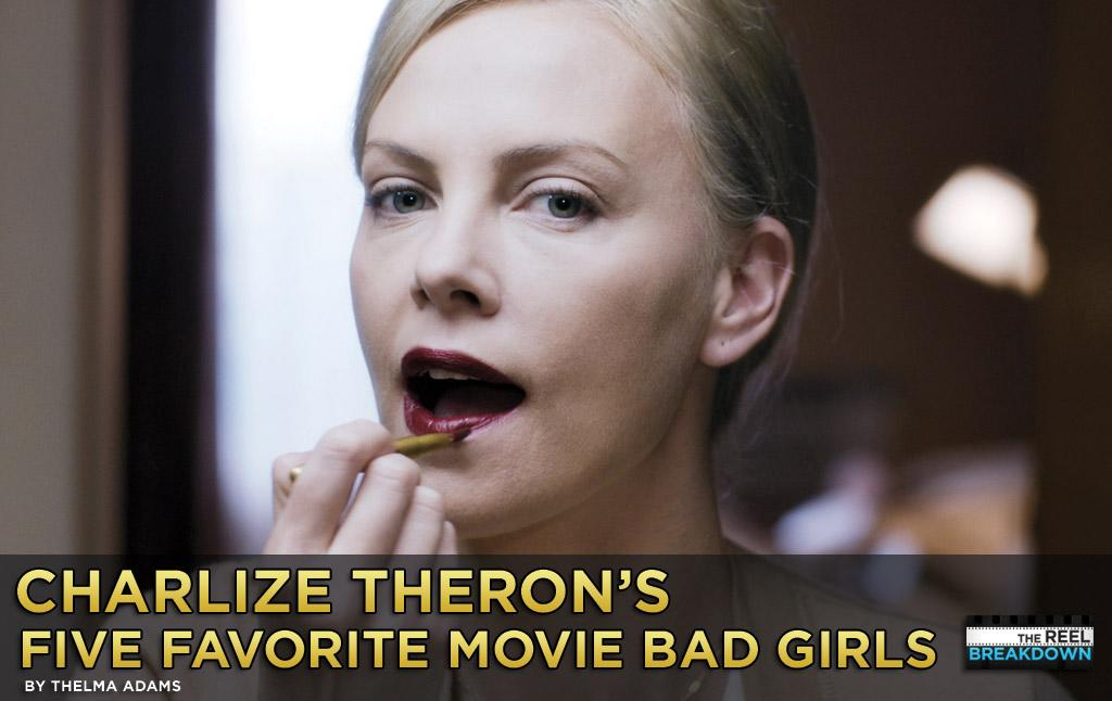"In ""Young Adult"" Charlize Theron has her least sympathetic role since she played a serial killer in ""Monster"" -- as an alcoholic former prom queen who returns to Mercury, Minnesota to break up her ex's marriage and reclaim him for her own. We met up with the statuesque blonde at Manhattan's Le Grenouille, where she gleefully shared her five favorite movie bad girls."