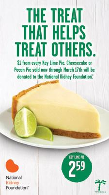 Through March 17 as part its National Kidney Month initiative, Pollo Tropical® is donating $1 for each Key Lime Pie, Pecan Pie or Cheesecake purchase to the National Kidney Foundation to raise awareness and funds for the organization.