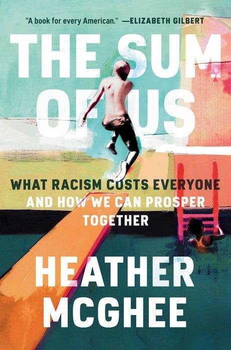 """""""The Sum of Us: What Racism Costs Everyone and How We Can Prosper Together,"""" by Heather McGhee."""
