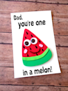 """<p>Remind dad how special he is with this goofy — yet truthful — card. </p><p><em><a href=""""http://www.frugalmomeh.com/2017/05/diy-fathers-day-watermelon-card-printable-template.html#_a5y_p=6358128"""" rel=""""nofollow noopener"""" target=""""_blank"""" data-ylk=""""slk:Get the tutorial from Frugal Mom Eh »"""" class=""""link rapid-noclick-resp"""">Get the tutorial from Frugal Mom Eh »</a></em> </p>"""