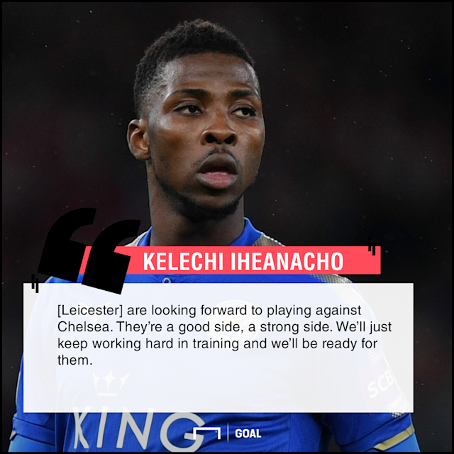 After running riot over West Brom on Saturday, the Nigeria international is upbeat that the win will boost their confidence against the Blues