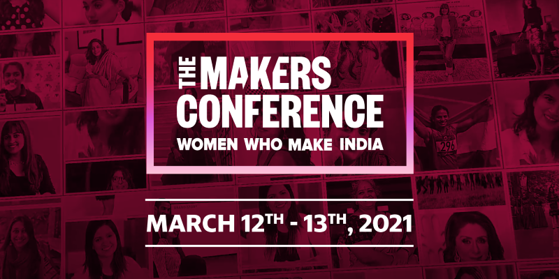The MAKERS Conference, India 2021 brings together influential women leaders from diverse fields to explore ways to accelerate women's equality.