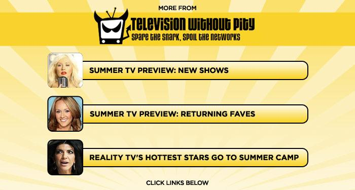 """<b>More at <a href=""""http://www.televisionwithoutpity/"""" rel=""""nofollow"""">Television Without Pity</a></b>: <a href=""""http://www.televisionwithoutpity.com/show/summer_preview/summer_tv_preview_2011_new_sho.php?__source=tw