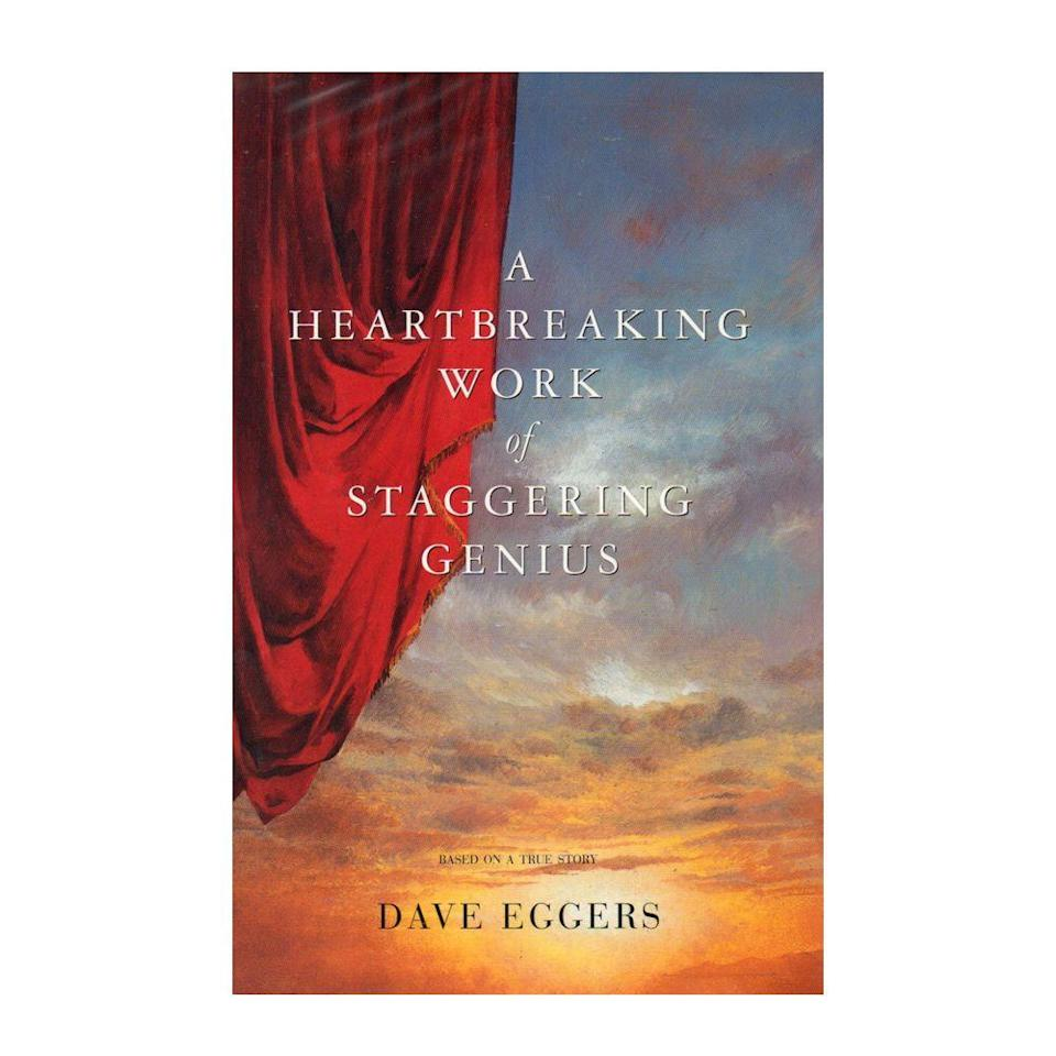 """<p><strong>$9.43</strong> <a class=""""link rapid-noclick-resp"""" href=""""https://www.amazon.com/Heartbreaking-Work-Staggering-Genius/dp/0375725784?tag=syn-yahoo-20&ascsubtag=%5Bartid%7C10050.g.35033274%5Bsrc%7Cyahoo-us"""" rel=""""nofollow noopener"""" target=""""_blank"""" data-ylk=""""slk:BUY NOW"""">BUY NOW</a></p><p><strong>Genre:</strong> Memoir</p><p>A 2001 Pulitzer Prize finalist, <em>A Heartbreaking Work of Staggering Genius </em>chronicles the story of a college senior who loses both of his parents to cancer in a five-week span. Now left to care for his 8-year-old brother, he learns how love can help unite a family. </p>"""