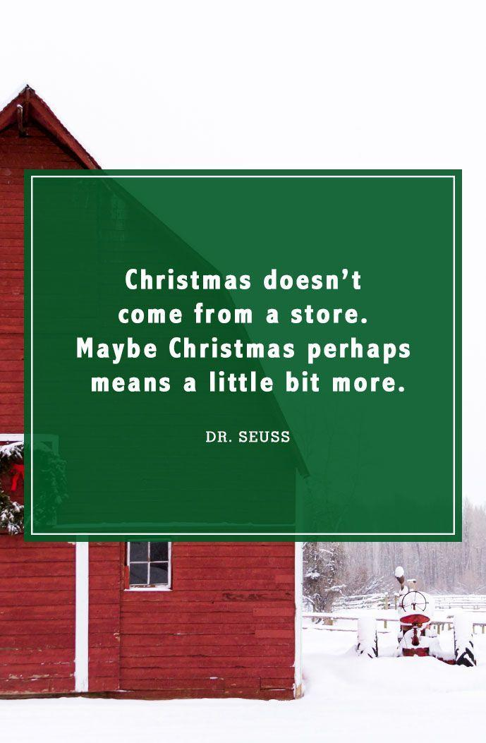 """<p>""""Christmas doesn't come from a store. Maybe Christmas perhaps means a little bit more.""""</p>"""