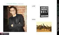 """<p>Low: <em>The House That Pinterest Built</em>, by Diane Keaton, $59, <a rel=""""nofollow noopener"""" href=""""https://www.amazon.com/House-that-Pinterest-Built/dp/0847860000"""" target=""""_blank"""" data-ylk=""""slk:amazon.com"""" class=""""link rapid-noclick-resp"""">amazon.com</a><br>High: A trip to Africa<br><br>(Photo: Courtesy of Christian Siriano; art: Quinn Lemmers for Yahoo Lifestyle) </p>"""